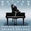 Over and Over Again (feat. Ariana Grande) - Single, Nathan Sykes