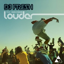 Louder by DJ Fresh