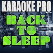 Back To Sleep (Remix) [Originally Performed by Chris Brown] [Instrumental Version] - Karaoke Pro