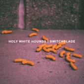 Holy White Hounds - Live in Concert