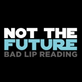 Download Bad Lip Reading - Not the Future