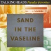 Popular Favorites 1976-1992: Sand In the Vaseline, Talking Heads