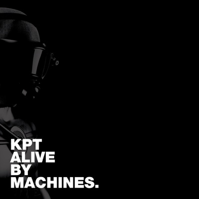 KPT Alive By Machines