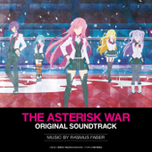 Gakusen Toshi Asterisk Original Soundtrack