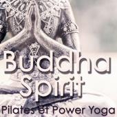 Buddha Spirit – Musique Lounge et Chill Out pour Power Yoga et Pilates