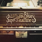 Running Whiskey (feat. Billy F. Gibbons) - Supersonic Blues Machine