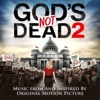 God's Not Dead 2 (Music from and inspired by the Original Motion Picture)