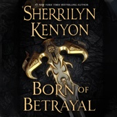 Sherrilyn Kenyon - Born of Betrayal: The League Series, Book 8 (Unabridged)  artwork
