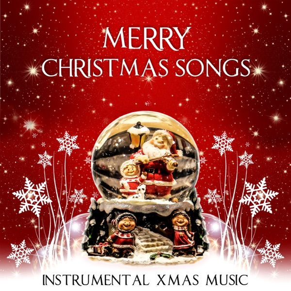 Merry Christmas Songs – Traditional Christmas Carols, Instrumental ...