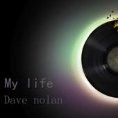 My Life - Dave Nolan