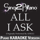 All I Ask (Originally Performed by Adele) [Piano Karaoke Version]
