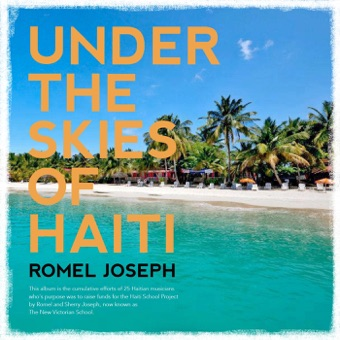 Under the Skies of Haiti – Romel Joseph