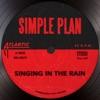 Singing in the Rain - Single, Simple Plan