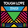 Tough Love ft. Arlissa - Touch