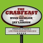 Cover to The Crabfeast, Ryan Sickler & Jay Larson's Premium Episode 5 - Live from Bridgetown 2015