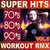 70's 80's 90's Super Hits Workout Remix Vol.6 (ideal for work out , fitness, cardio , dance, aerobic, spinning, running)