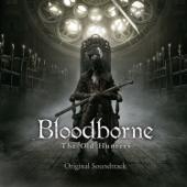 『Bloodborne the Old Hunters』 original soundtrack - EP