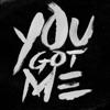 You Got Me - Single, G-Eazy