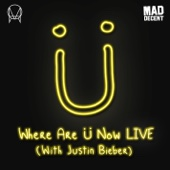 Where Are Ü Now LIVE (with Justin Bieber) - Single cover art