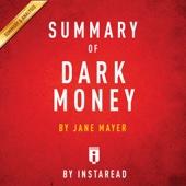 Summary of Dark Money by Jane Mayer  Includes Analysis (Unabridged) - Instaread Cover Art