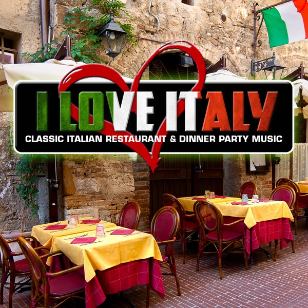 Dinner Party Music i love italy: classic italian restaurant & dinner party music