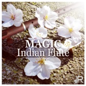 Magic Indian Flute: Sounds of Nature with Flute Music for Reiki Yoga Meditation, Sleep Therapy, Spa Massage, Study Relaxation