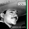 Regálame Esta Noche, Javier Solis
