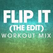 Flip It (The Edit) [Workout Mix]