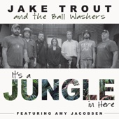 It's a Jungle in Here (feat. Amy Jacobsen) - Jake Trout and the Ball Washers