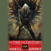 Andrzej Sapkowski - The Time of Contempt: The Witcher, Book 2 (Unabridged)  artwork