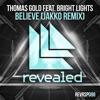 Believe (feat. Bright Lights) [JAKKO Remix]