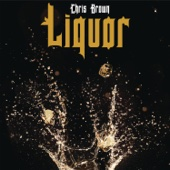 Liquor - Chris Brown
