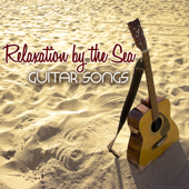 Relaxation by the Sea Guitar Songs – Soothing Nature Sounds Acoustic Guitar Music for Deep Relaxation, Wellness, Sleep & Relax