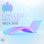 Chilled House Ibiza 2015 - Ministry of Sound