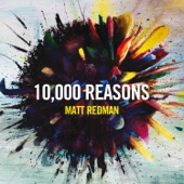 Matt Redman - 10,000 Reasons (Bless the Lord) [Live] artwork