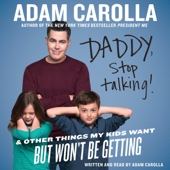 Adam Carolla - Daddy, Stop Talking: And Other Things My Kids Want But Won't Be Getting (Unabridged)  artwork