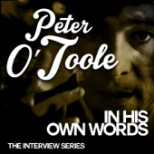 The Interview Series - Peter O'Toole in His Own Words - EP