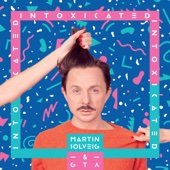 Martin Solveig & GTA - Intoxicated (Radio Edit) artwork