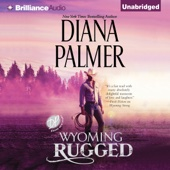 Diana Palmer - Wyoming Rugged: Wyoming Men, Book 5 (Unabridged)  artwork