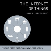 The Internet of Things: The MIT Press Essential Knowledge Series (Unabridged)