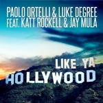 Like Ya Hollywood (feat. Katt Rockell & Jay Mula) - Single