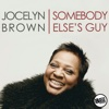 28) Jocelyn Brown - Somebody Else's Guy