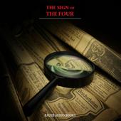 Sherlock Holmes: The Sign of the Four (By Sir Arthur Conan Doyle)
