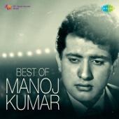 Best of Manoj Kumar