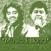 Musical Bond: Jeet Gannguli & Arijit Singh