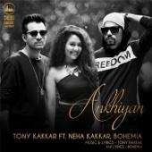 Tony Kakkar - Akhiyan (feat. Neha Kakkar & Bohemia) artwork