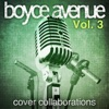 Cover Collaborations, Vol. 3, Boyce Avenue