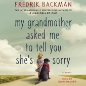 My Grandmother Asked Me to Tell You She's Sorry: A Novel (Unabridged) - Fredrik Backman Cover Art