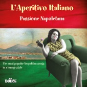 L'aperitivo italiano passione napoletana (The Most Popular Neapolitan Songs in a Lounge Style)
