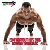 EDM Workout Hits 2016: Motivation Training Music